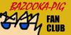 Bazooka-Pig-Fan-Club