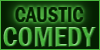 Caustic-Comedy
