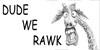 DudeWeRAWK