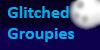 GlitchedGroupies