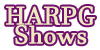 HARPG-Shows