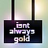 IsntAlwaysGold's avatar