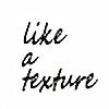 like-a-texture's avatar
