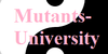 Mutant-University