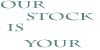 Ourstockisyour