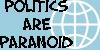PoliticsAreParanoid
