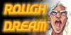 Rough-Dream