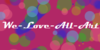 We-Love-All-Art