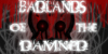 :iconbadlandsofthedamned: