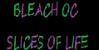 :iconbleachocslicesoflife: