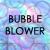 :iconbubble-blower: