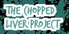 :iconchoppedliverproject: