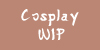 :iconcosplaywip: