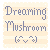 :icondreaming-mushroom: