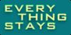 :iconeverythingstays: