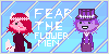 :iconfear-the-flowermen: