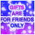 :icongiftsareforfriends: