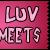 :iconluvsmeet2plz: