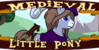 :iconmedieval-little-pony: