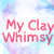 :iconmyclaywhimsy:
