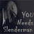 :iconslendermanneedsyou:
