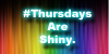 :iconthursdays-are-shiny: