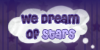:iconwe-dream-of-stars: