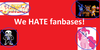 :iconwe-hate-fanbases: