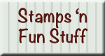 Stamps 'n Fun Stuff